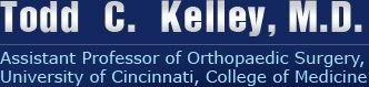 Todd c. Kelley, M.D. - Assistant Professor Of Orthopaedic Surgery, - University Of Cincinnati, Collage Of  Medicine